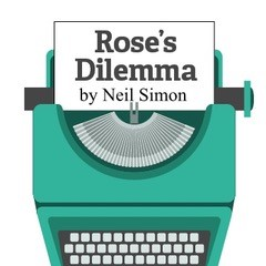 Rose's Dilemma By Neil Simon