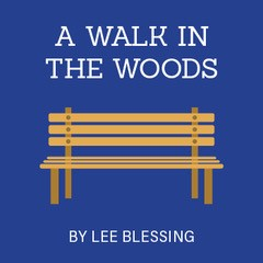 A Walk in the Woods By Lee Blessing